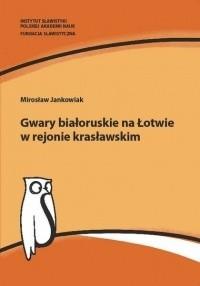 Okładka książki Gwary białoruskie na Łotwie w rejonie krasławskim. Studium socjolingwistyczne