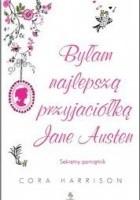 Byłam najlepszą przyjaciółką Jane Austen. Sekretny pamiętnik