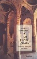 Okładka książki Trzy filary świata. Przewodnik pielgrzyma XXI wieku