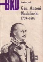 Gen. Antoni Madaliński 1739-1805