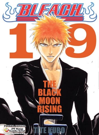 Okładka książki Bleach 19. The Black Moon Rising