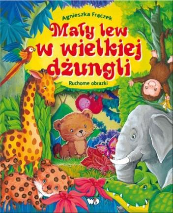 Okładka książki Mały lew w wielkiej dżungli. Ruchome obrazki