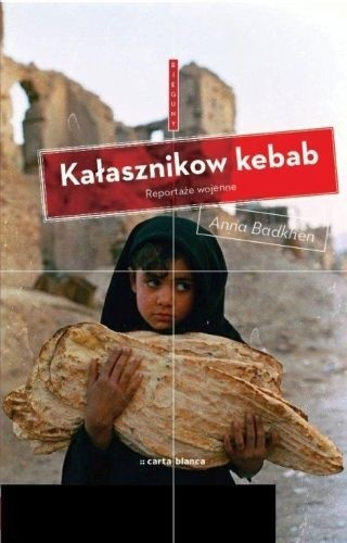 Okładka książki Kałasznikow Kebab. Reportaże wojenne