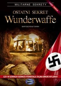 Okładka książki Ostatni sekret Wunderwaffe - cz.3