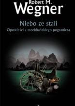 Okładka książki Niebo ze stali. Opowieści z meekhańskiego pogranicza