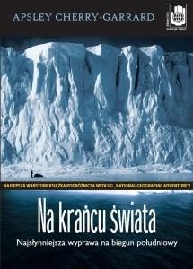 Okładka książki Na krańcu świata. Najsłynniejsza wyprawa na biegun południowy
