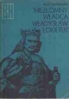Niezłomny władca, Władysław Łokietek