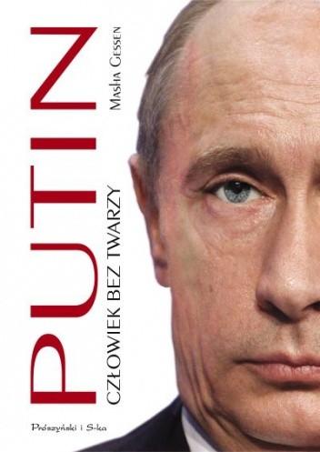 Okładka książki Putin. Człowiek bez twarzy