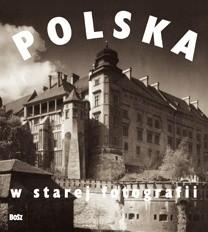 Okładka książki Polska w starej fotografii