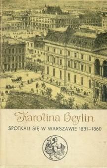 Okładka książki Spotkali się w Warszawie 1831 - 1860