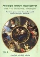 Antologia tekstów filozoficznych. Wiek XVII, oświecenie, romantyzm. tom II