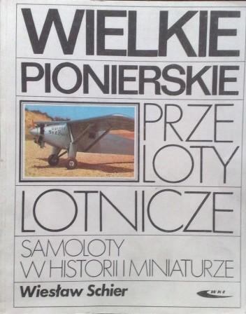 Okładka książki Wielkie pionierskie przeloty lotnicze