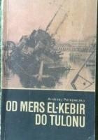 Od Mers El Kebir do Tulonu