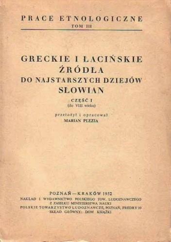 Okładka książki Greckie i łacińskie źródła do najstarszych dziejów Słowian, Część I (do VIII wieku)