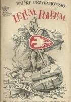 Lelum-Polelum : powieść historyczna z X wieku. Cz. 1-2