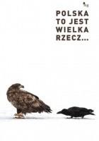 Polska to jest wielka rzecz...