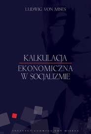 Okładka książki Kalkulacja ekonomiczna w socjalizmie