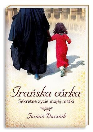 Okładka książki Irańska córka. Sekretne życie mojej matki