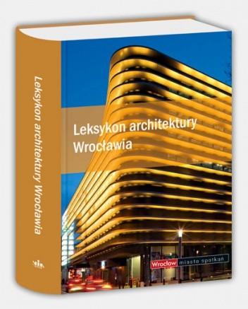 Okładka książki Leksykon architektury Wrocławia