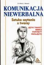 Okładka książki Komunikacja niewerbalna. Sztuka czytania z twarzy. Język twarzy, mimika, portrety, parajęzyk