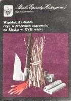 Wspólniczki diabła czyli O procesach czarownic na Śląsku w XVII wieku