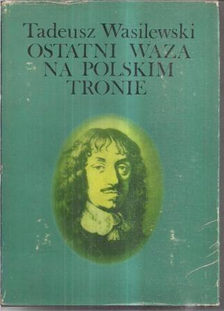 Okładka książki Ostatni Waza na polskim tronie