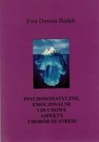 PSYCHOSOMATYCZNE, EMOCJONALNE I DUCHOWE ASPEKTY CHORÓB ZE STRESU. Choroby z autoimmunoagresji.