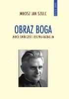 Obraz Boga. Wokół twórczości Josepha Ratzingera