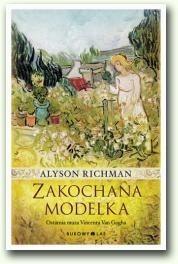 Okładka książki Zakochana modelka. Ostatnia muza Vincenta Van Gogha