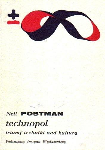 Okładka książki Technopol. Triumf techniki nad kulturą