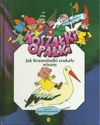 Okładka książki Koszałki Opałki. Jak Krasnoludki szukały wiosny