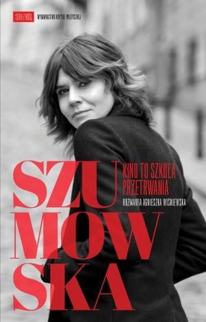 Okładka książki Szumowska. Kino to szkoła przetrwania