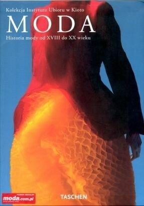 Okładka książki Moda. Historia mody od XVIII do XX (kolekcja Instytutu Ubioru w Kioto)