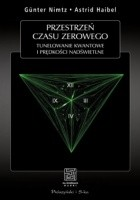 Przestrzeń czasu zerowego. Tunelowanie kwantowe i prędkości nadświetlne