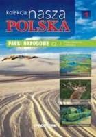 Kolekcja Nasza Polska - Parki narodowe cz. I. Polska północna i centralna