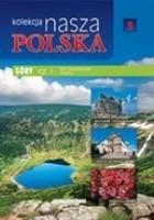 Kolekcja Nasza Polska - Góry cz. I. Góry Świętokrzyskie i Sudety