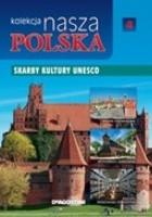 Kolekcja Nasza Polska - Skarby kultury UNESCO
