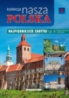 Kolekcja Nasza Polska - Najpiękniejsze zabytki cz. II. Polska północna i centralna