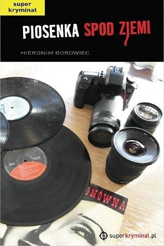 Piosenka spod ziemi - Hieronim Borowiec