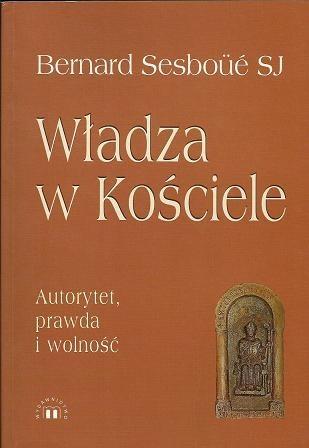 Okładka książki Władza w Kościele. Autorytet, prawda i wolność