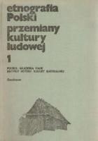 Etnografia Polski. Przemiany kultury ludowej