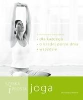 Okładka książki Szybka i prosta joga. 5-minutowe ćwiczenia dla każdego, o każdej porze dnia, wszędzie