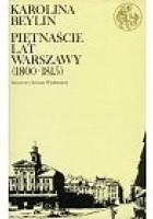 Piętnaście lat Warszawy (1800 - 1815)