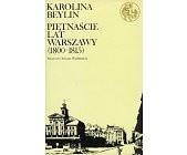 Okładka książki Piętnaście lat Warszawy (1800 - 1815)