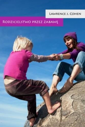 Okładka książki Rodzicielstwo przez zabawę