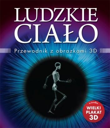Okładka książki Ludzkie ciało. Przewodnik z obrazkami 3D