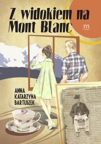 Okładka książki Z widokiem na Mont Blanc