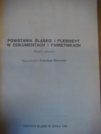 Okładka książki Powstania śląskie i plebiscyt w dokumentach i pamiętnikach. Wybór tekstów