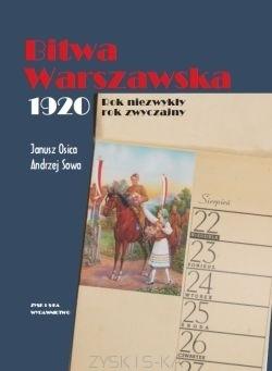 Okładka książki Bitwa Warszawska 1920. Rok niezwykły. Rok zwyczajny