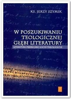 Okładka książki W poszukiwaniu teologicznej głębi literatury